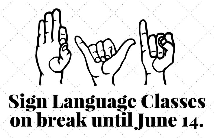 Finger spelling for FYI followed by the text Sign language classes on break until June 14th.