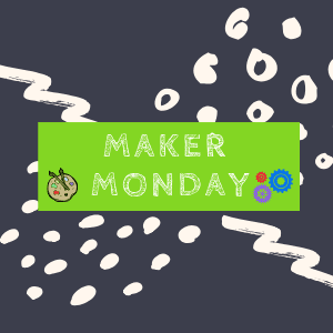 Maker Monday in green box surrounded by dots and swirls