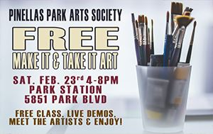 Pinellas Park Arts Society Make It & Take It Event February 23rd 4-8pm