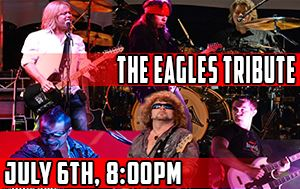The Eagles Tribute Show July 6th