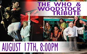 The Who / Woodstock Tribute Show August 17th