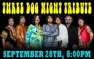 Three Dog Night Tribute Show September 28th