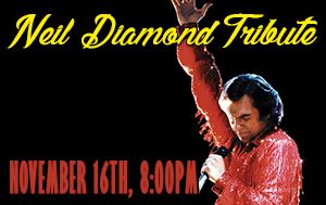 Neil Diamond Tribute Show November 16th