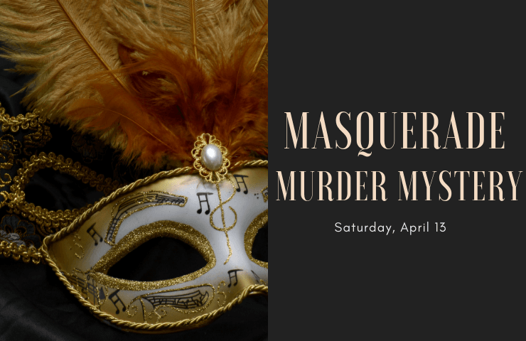 Masquerade Murder Mystery Saturday, April 13, 2019 7:00 pm  fancy mask with feathers