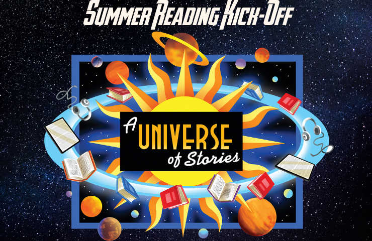 Summer Reading Kickoff A Universe of Stories