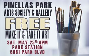 Pinellas Park Arts Society Make It & Take It Event May 25th 4pm