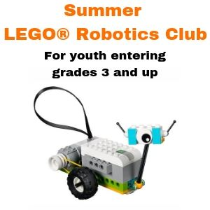 Summer 2019 Lego® Robotics Club for youth entering grades 3 and up