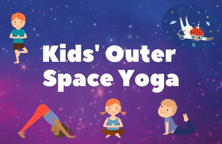 Kids Outer Space Yoga