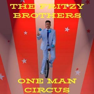 Fritzy Brothers One Man Circus