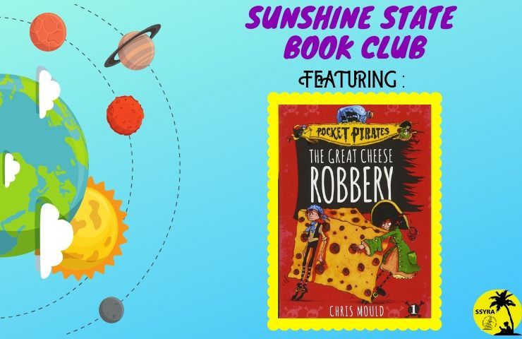 Sunshine State Book Club Featuring The Pocket Pirates: The Great Cheese Robbery