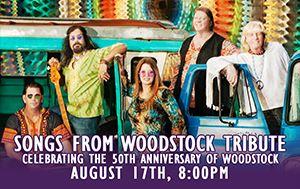 Songs from Woodstock Tribute August 17th 8pm @ Performing Arts Center