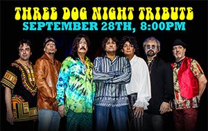 Three Dog Night Tribute Concert September 28th 8pm @ Performing Arts Center