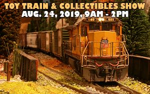 Toy Train & Collectible Show / Sale August 24th @ Lopez Hall