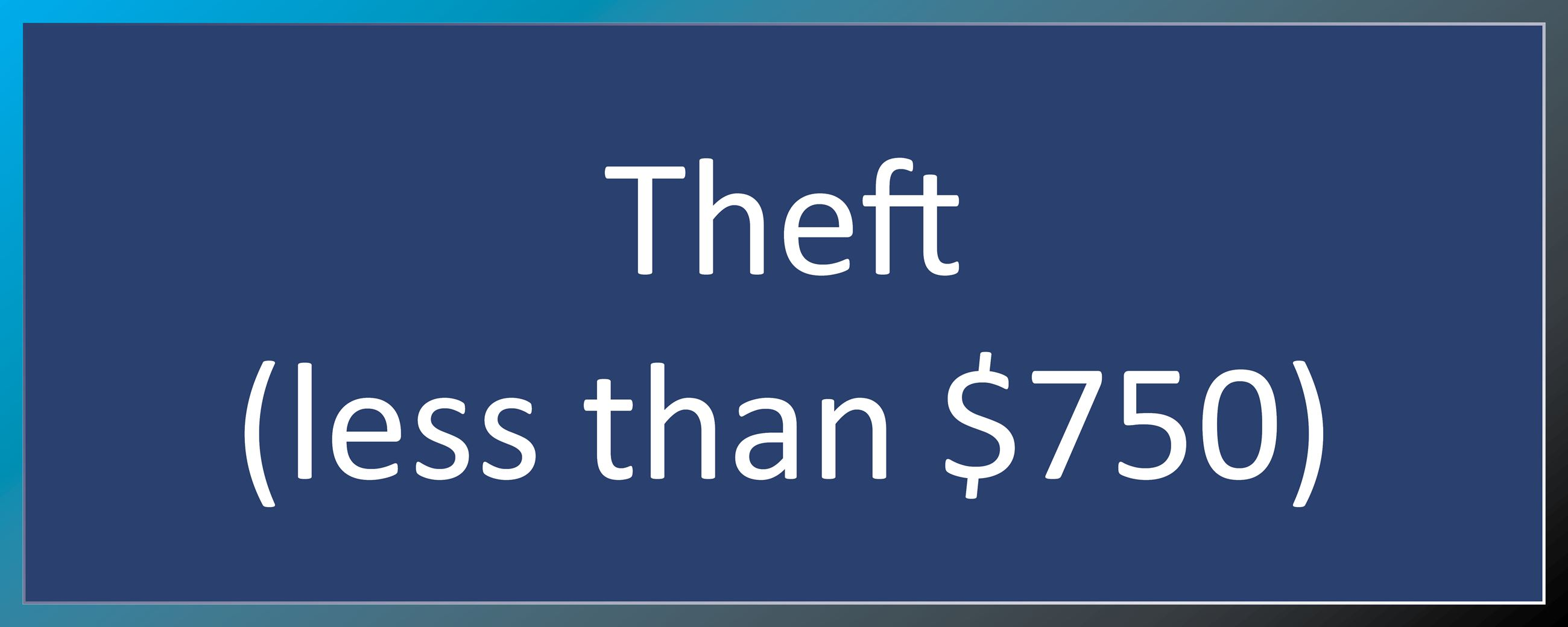 Theft Less Than 750