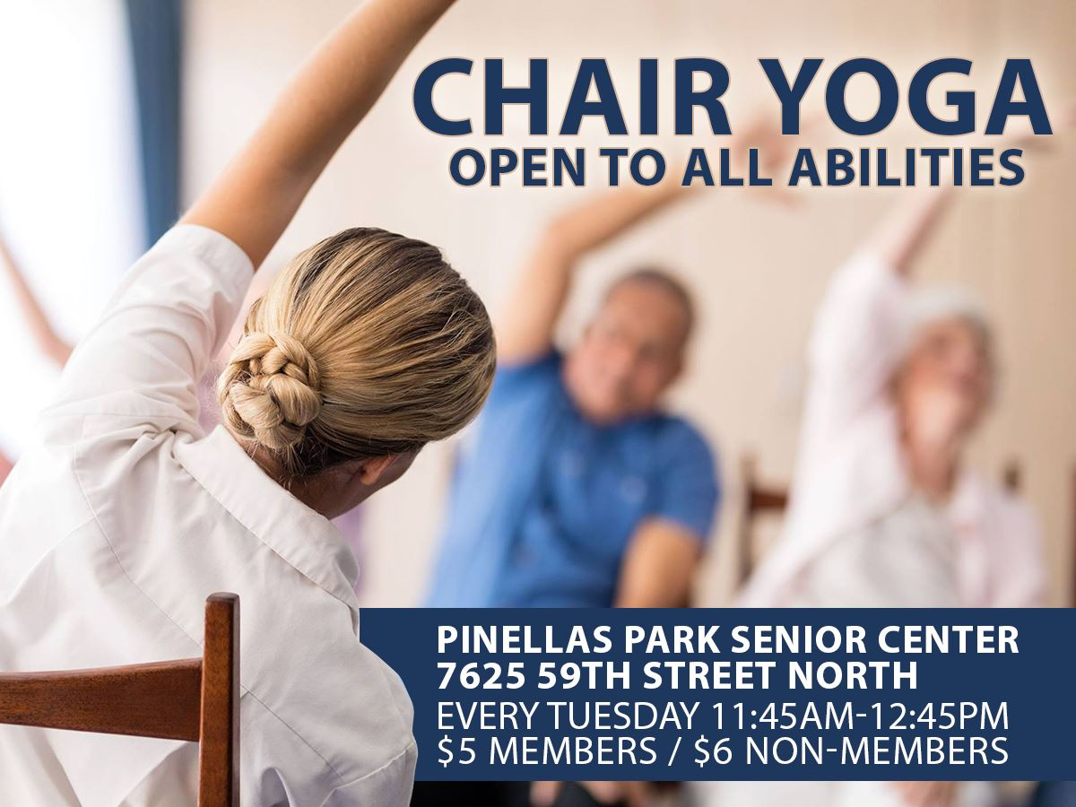 Chair Yoga @ Pinellas Park Senior Center Every Tuesday 11:45am
