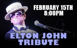 Elton John Tribute Show February 15th @ Performing Arts Center 8pm