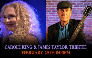 Carole King & James Taylor Tribute Show February 29th @ Performing Arts Center 8pm