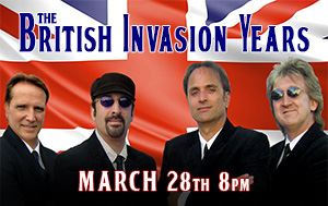 The British Invasion Years Tribute Show March 28th @ Performing Arts Center 8pm