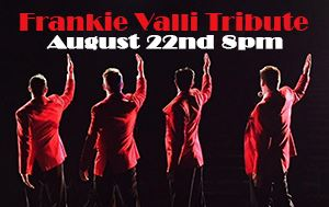 Frankie Valli Tribute Show August 22nd @ Performing Arts Center 8pm