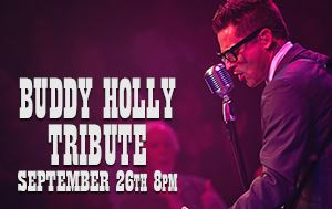 Buddy Holly Tribute Show September 26th @ Performing Arts Center 8pm