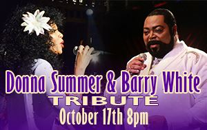 Donna Summer & Barry White Tribute Show October 17th @ Performing Arts Center 8pm