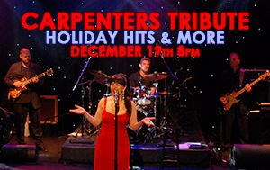 Carpenters Holiday Tribute Show December 19th @ Performing Arts Center 8pm