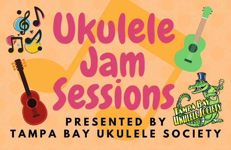 Ukulele Jam Sessions presented by Tampa Bay Ukulele Society