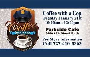 Coffee With A Cop @ Parkside Cafe Tuesday January 21st 10am