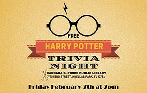 Harry Potter Trivia Night at the Barbara S. Ponce Library February 7th @ 7pm