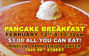 Senior Center Pancake Breakfast Wednesday February 12th 8-10:30am