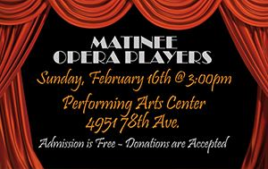 Matinee Opera Players @ Performing Arts Center February 16th, 3:00pm