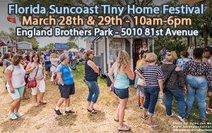 Florida Suncoast Tiny Home Festival @ England Brothers Park Mar 28th & 29th @ 10am-6pm