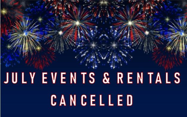 July Event Cancellations