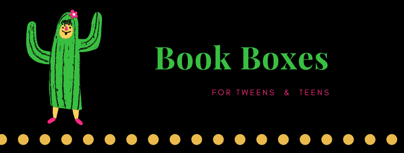 Book Boxes Teens Tweens TOP of Page