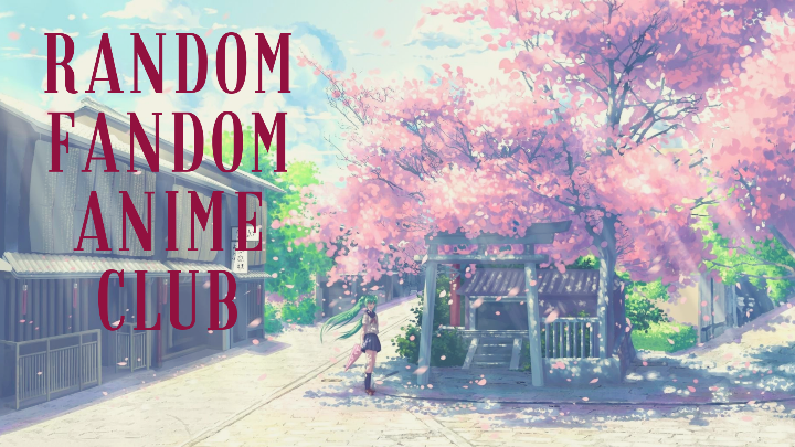 RANDOM FANDOM ANIME CLUB