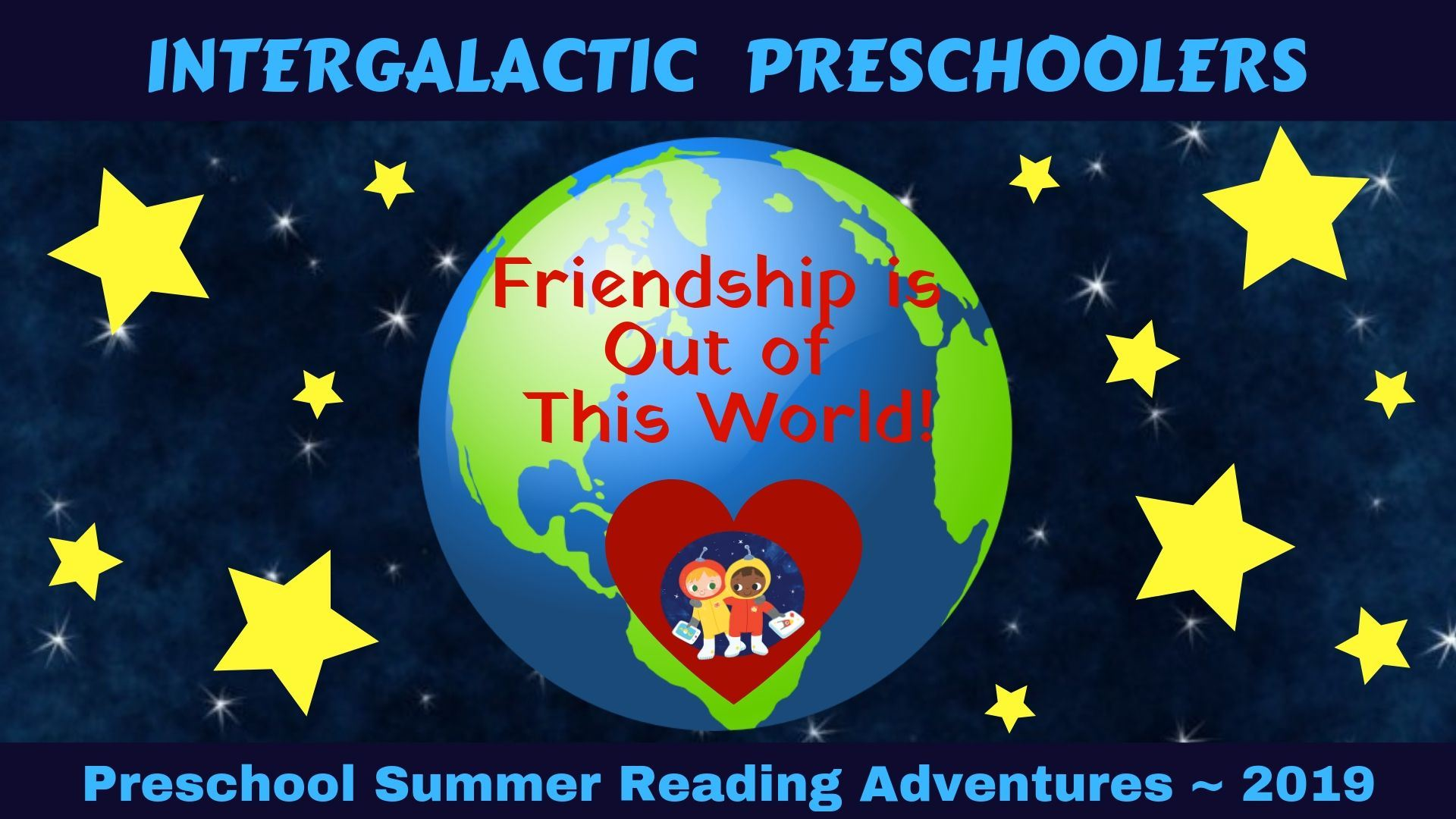 Intergalectic Preschoolers Friendship is out of this world Preschool Reading Adventures 2019
